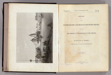 (Title Page to) Report on the United States and Mexican Boundary Survey, Made Under The Direction of the Secretary of the Interior, By William H. Emory, Major First Cavalry And United States Commissioner ... Washington: Cornelius Wendell, Printer. 1857. House of Representatives, 34th Congress, 1st Session. Ex. Doc. No. 135. (Two volumes.)