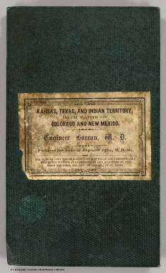 (Covers to) Engineer Bureau, War Department. Map Of The States Of Kansas And Texas And Indian Territory, With Parts Of The Territories Of Colorado And New Mexico. From the most recent official surveys and explorations and other authentic information. 1867. J. Bien, Lith. 24 Vesey St. N.Y.