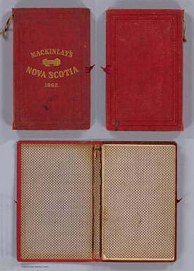 (Covers to) Mackinlay's map of the Province of Nova Scotia, including the island of Cape Breton. Compiled from actual & recent surveys. Published By A. & W. Mackinlay, No. 10 Granville Street, Halifax, N.S. Engraved by G. Philip & Son, Liverpool. Drawn by W.A. Hendry.