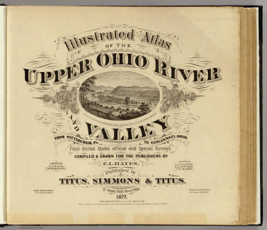 Title Page: Illustrated atlas of the Upper Ohio River and Valley from Pittsburgh, Pa. to Cincinnati, Ohio. / Hayes, Eli L. / 1877