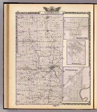 Map of Vermilion County. (with) Mason City. (with) Virginia. (with) Petersburg. (Union Atlas Co., Warner & Beers, Proprietors. Lakeside Building Cor: of Clark & Adams Sts. Chicago. 1876. Entered ... 1876 by Warner & Beers ... Washington D.C.)