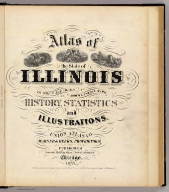 Title Page: Atlas of the State of Illinois. / Warner & Beers ; Union Atlas Co. / 1876