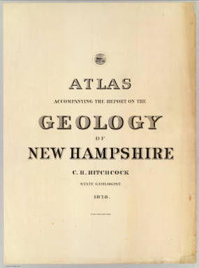 (Title Page to) Atlas accompanying the report on the geology of New Hampshire. C.H. Hitchcock, State Geologist. 1878. Julius Bien, New York.