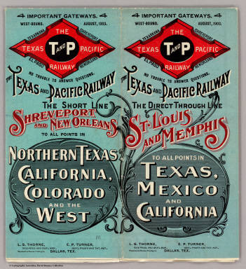 (Covers to:) The Texas Pacific Railway. T And P. Texarkana. Shreveport. El Paso. New Orleans ... August, 1903. The Texas and Pacific Railway, the Short Line, Shreveport and New Orleans, to all points in northern Texas, California, Colorado and the West ... Woodward & Tiernan Printing Co.