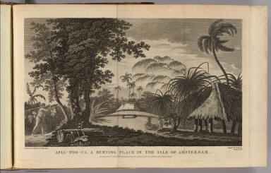 Afia-Too-Ca, a burying place in the isle of Amsterdam. Drawn from nature by W. Hodges. Engrav'd by W. Byrne. No. XXVIII. Published Feby. 1st, 1777 by Wm. Strahan in New Street, Soe Lane & Thos. Cadell in the Strand, London.