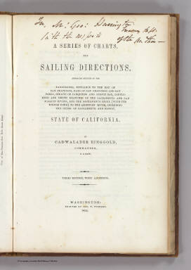 (Title Page to) A Series of charts, with sailing directions, embracing surveys of the Farallones, entrance to the Bay of San Francisco ... State of California... Third edition, with additions.