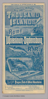(Covers to) Only all rail route to the Thousand Islands, Rome, Watertown and Ogdensburg R.R. The only scenic route. Short Line Niagara Falls & White Mountains. Liberty Ptg. Co., N.Y. Time table no. 26 - revised October 24, 1887 ... Oliphant's Print, Oswego, N.Y.