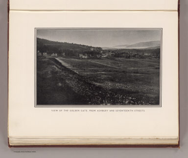 View of the Golden Gate, from Ashbury and Seventeenth streets. (By Daniel H. Burnham. Assisted by Edward H. Bennett. 1905)