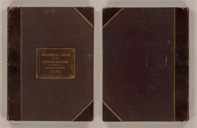 Cover: Statistical atlas United States. / United States. Census Office; Walker, Francis Amasa, 1840-1897 / 1874