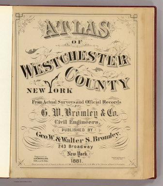Title Page: Atlas of Westchester County, N.Y. / G.W. Bromley & Co.; Bromley, George Washington; Bromley, Walter Scott / 1881