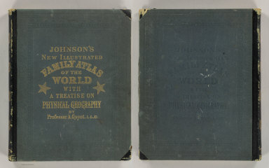 (Covers to) Johnson's New Illustrated Family Atlas Of The World, Was Awarded The First Prize Medal At The Universal Exposition Of 1867, In Paris, With A Treatise On Physical Geography, By A. Guyot, LL.D., With Descriptions, Geographical, Statistical, And Historical ... A Dictionary Of Religious Denominations, Sects, Parties, And Associations, Compiled By Professor Roswell D. Hitchcock, D.D. ... New York: A.J. Johnson, Publisher, 11 Great Jones Street (Near Broadway). MDCCCLXXIV. Entered ... One Thousand Eight Hundred and Seventy, by A.J. Johnson ... New York.