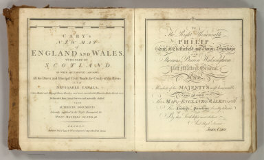 (Title Page and Dedication to) Cary's New Map of England And Wales, With Part Of Scotland. On Which Are Carefully Laid Down All the Direct and Principal Cross Roads, the Course of the Rivers And Navigable Canals ... Delineated from Actual Surveys: and materially assisted From Authentic Documents Liberally supplied by the Right Honourable the Post Masters General. London: Published Jun 11th 1794 by J. Cary, Engraver & Map-seller, No. 181 Strand.