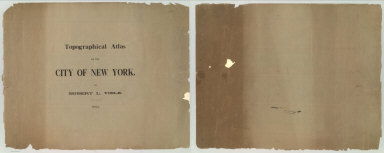 (Covers to) Topographical Atlas Of The City Of New York Including The Annexed Territory. Showing original water courses and made land. Prepared Under The Direction Of Egbert L. Viele, Civil and Topographical Engineer. 234 Broadway, N.Y. 1874. Eugene Quackenbush, C.E. Entered ... 1874, by Egbert L. Viele in the Office of the Librarian of Congress. Julius Bien, Photo Lith.