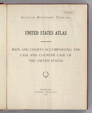 (Title Page to) Alaskan Boundary Tribunal. (Volume 2) United States Atlas. Maps And Charts Accompanying The Case And Counter Case Of The United States. Washington, Government Printing Office, 1904.