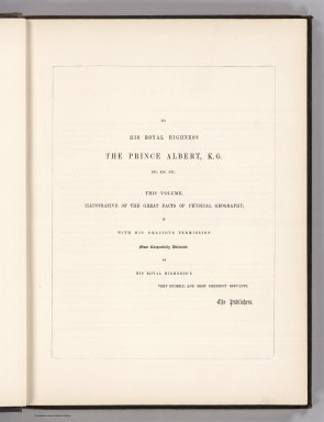 (Text Page) (Dedication) To His Royal Highness, the Prince Albert, K.G.