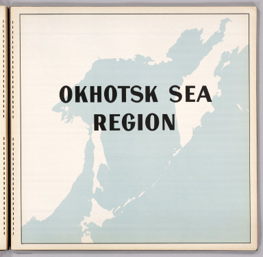 (Section Title Page) Okhotsk Sea Region.