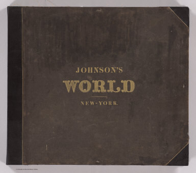 (Covers to) Johnson's Illustrated & Embellished Steel Plate Map of The World On Mercator's Projection, Compiled from the latest & most Authentic Sources Exhibiting the recent Arctic and Antarctic Discoveries & Explorations. Engraved & Published By D.Griffing Johnson, 80 Nassau St. New York. 1847. Entered ... 1846 by D. Griffing Johnson ... New York.