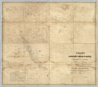 Chart Of Georges Shoal & Bank, Surveyed By Charles Wilkes, Lieut. Commandant ... in U.S. brig Porpoise, schooners Maria & Hadassah. By order of the Hon. Mahlon Dickerson, Secretary of the Navy. Published under the direction of the Navy Commissioners. 1837. Drawn by J. Alden and W. May. Engraved by S. Stiles, Sherman & Smith, New-York.