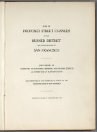 Title: Plan of Proposed Street Changes in the Burned District and Other Sections of San Francisco.