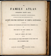 (Title Page) The Family Atlas Containing Eighty Maps, Constructed By Eminent Geographers, And Engraved On Steel, Under The Superintendence Of The Society For The Diffusion Of Useful Knowledge (SDUK), Including The Geological Map Of England And Wales, By Sir I. Murchison, F.R.S., The Star Maps By Sir John Lubbock, Bart. And The Plans Of London And Paris, With The New Discoveries And Other Improvements To The Latest Date. And An Alphabetical Index. London: Edward Stanford, 6, Charing Cross. 1865., The Family Atlas Containing Eighty Maps, Constructed By Eminent Geographers, And Engraved On Steel, Under The Superintendence Of The Society For The Diffusion Of Useful Knowledge, Including The Geological Map Of England And Wales, By Sir I. Murchison, F.R.S., The Star Maps By Sir John Lubbock, Bart. And The Plans Of London And Paris, With The New Discoveries And Other Improvements To The Latest Date. And An Alphabetical Index. London: Edward Stanford, 6, Charing Cross. 1865., Title Page: The Family Atlas.