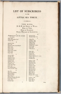 (Text Page to) The little sea torch: or, True guide for coasting pilots: by which they are clearly instructed how to navigate along the coasts of England, Ireland, France, Spain, Portugal, Italy, and Sicily; the isles of Malta, Corsica, Sardinia, and others in the straits; and of the coast of Barbary, from Cape Bon to Cape de Verd. Enriched with upwards of one hundred appearances of headlands and lighthouses. Together with plans of the principal harbors. Also a table of soundings, and various explanatory remarks. ... Translated from the French of Le Sieur Bougard, with corrections and additions, by J. T. Serres ... London: Published for the author, by J. Debett, Piccadilly; and also by Messrs, G. and W. Nicol, Booksellers to his Majesty ... 1801. Printed by T. Rochaby, Peterborough-Court, Fleet-Street., The little sea torch: or, True guide for coasting pilots: by which they are clearly instructed how to navigate along the coasts of England, Ireland, France, Spain, Portugal, Italy, and Sicily; the isles of Malta, Corsica, Sardinia, and others in the straits; and of the coast of Barbary, from Cape Bon to Cape de Verd. Enriched with upwards of one hundred appearances of headlands and lighthouses. Together with plans of the principal harbors. Also a table of soundings, and various explanatory remarks. ... Translated from the French of Le Sieur Bougard, with corrections and additions, by J. T. Serres ... London: Published for the author, by J. Debett, Piccadilly; and also by Messrs, G. and W. Nicol, Booksellers to his Majesty ... 1801. Printed by T. Rochaby, Peterborough-Court, Fleet-Street., Text: List of subscribers to the little sea torch