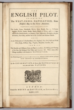 Title: English Pilot. Describing the West-India Navigation, from Hudson's Bay to River Amazones.