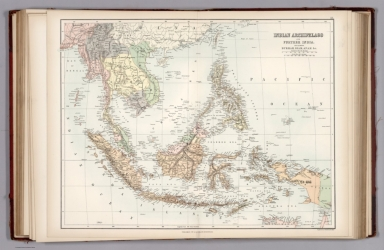 Indian Archipelago and Further India including Burmah, Siam, Anam, &c.