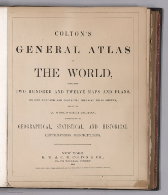 Title: Colton's General Atlas Of The World, Containing Two Hundred And Twelve Maps And Plans.