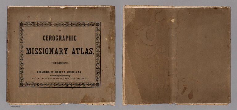 Covers: The Cerographic Missionary Atlas. Published By Sidney E. Morse & Co.