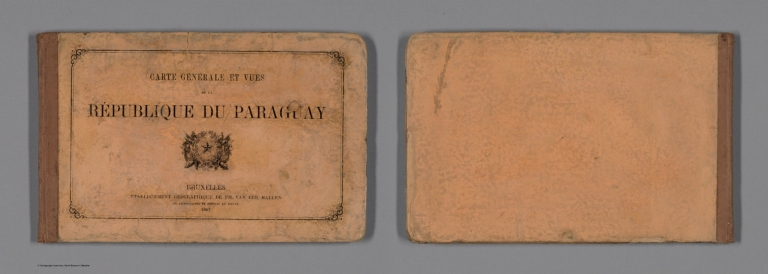 Covers and Title: Carte Generale et Vues de la Republique de Paraguay.